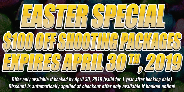 Easter Special $100 OFF shooting Packages • expires april 30th, 2019