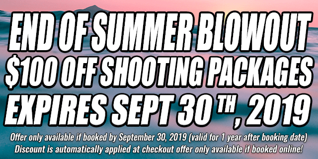 end of summer blowout $100 OFF shooting Packages • expires sept 30 th, 2019